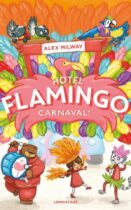 Hotel Flamingo - Carnaval! - Alex Milway